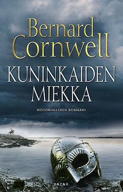 Cornwell, Bernard - Kuninkaiden miekka, ebook