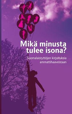 Demand, BoD - Books on - Mikä minusta tulee isona?: Suomalaistyttöjen kirjoituksia ammattihaaveistaan, e-kirja