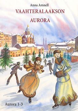 Amnell, Anna - Vaahteralaakson Aurora, e-kirja