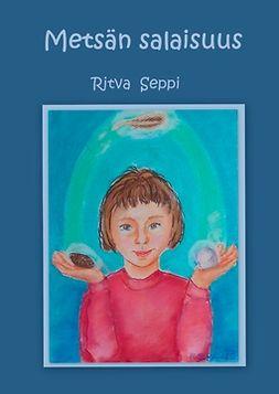 Seppi, Ritva - Metsän salaisuus, e-kirja