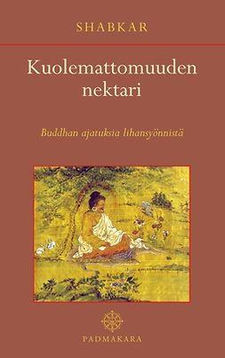 Rangdröl, Shabkar Tsogdruk - Kuolemattomuuden nektari: Buddhan ajatuksia lihansyönnistä, ebook