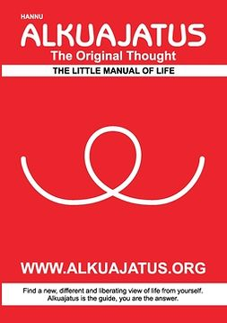 Hannu - Alkuajatus - The Original Thought: The Little Manual of Life, ebook