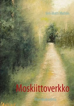 Mathlin, Veli-Matti - Moskiittoverkko: Runokokoelma, e-bok
