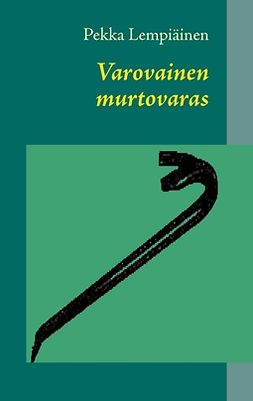 Lempiäinen, Pekka - Varovainen murtovaras, ebook