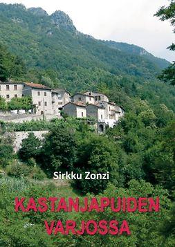 Zonzi, Sirkku - Kastanjapuiden varjossa: Romaani, e-kirja
