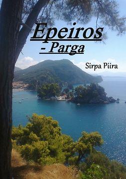 Piira, Sirpa - Epeiros: Parga, e-kirja