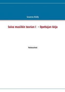 Király, Susanna - Soiva musiikin teorian I  - Opettajan kirja: Vastaussivut, e-kirja
