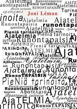 Léman, Joni - Pieniä tarinoita, Ajatelmia ja Runontapaisia, e-kirja