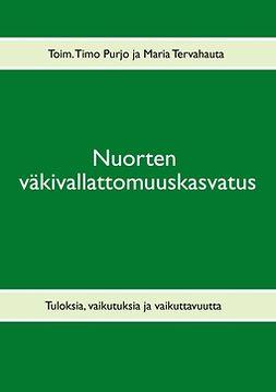 Purjo, Timo - Nuorten väkivallattomuuskasvatus: Tuloksia, vaikutuksia ja vaikuttavuutta, e-kirja
