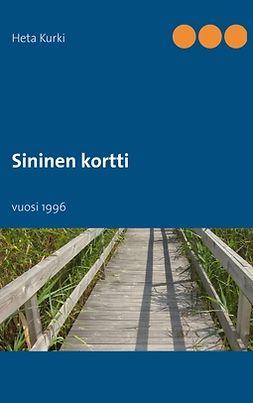 Kurki, Heta - Sininen kortti: vuosi 1996, e-kirja