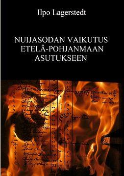 Lagerstedt, Ilpo - Nuijasodan vaikutus Etelä-Pohjanmaan asutukseen, e-kirja