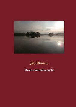 Juha, Miettinen - Meren molemmin puolin, e-kirja
