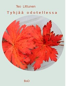Littunen, Teuvo 'Teo' - Tyhjää odotellessa: runoja, e-bok