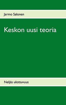 Salonen, Jarmo - Keskon uusi teoria: Yrityksen oppimistehtävä, e-kirja