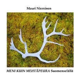 Nieminen, Mauri - Meni kuin mehtäpeura Suomenselällä, e-kirja