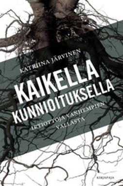 Järvinen, Katriina - Kaikella kunnioituksella: irtiottoja vanhempien vallasta, e-kirja