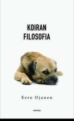 Ojanen, Eero - Koiran filosofia, e-kirja