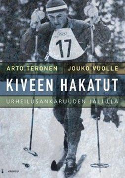 Teronen, Arto - Kiveen hakatut: Urheilusankaruuden jäljillä, e-kirja