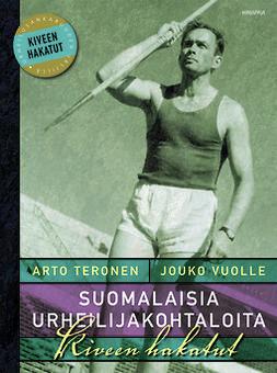 Suomalaisia urheilijakohtaloita : kiveen hakatut