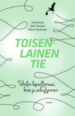 Pruuki, Heli - Toisenlainen tie: Tahaton lapsettomuus, kriisi ja selviytyminen, e-kirja