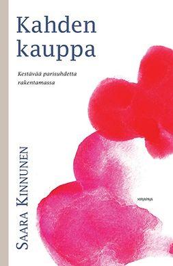 Kinnunen, Saara - Kahden kauppa: Kestävää parisuhdetta rakentamassa, e-kirja