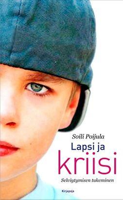 Poijula, Soili - Lapsi ja kriisi: Selviytymisen tukeminen, e-kirja