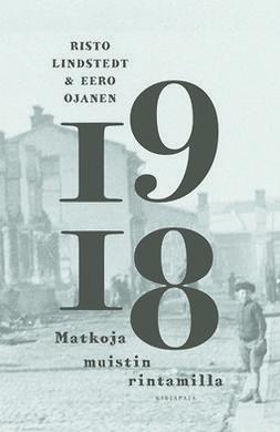 Lindstedt, Risto - 1918 - Matkoja muistin rintamilla, e-kirja