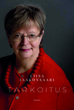 Jaakonsaari, Liisa - Tarkoitus: Elämää ja politiikkaa. 40 vuotta., e-bok