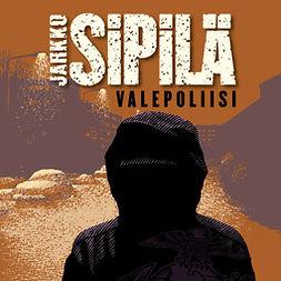 Sipilä, Jarkko - Valepoliisi, audiobook