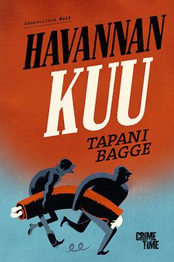 Bagge, Tapani - Havannan kuu, e-bok