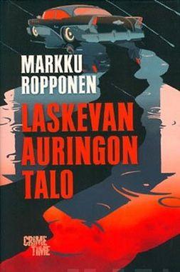 Ropponen, Markku - Laskevan auringon talo, ebook