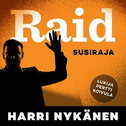 Nykänen, Harri - Raid: Susiraja, audiobook