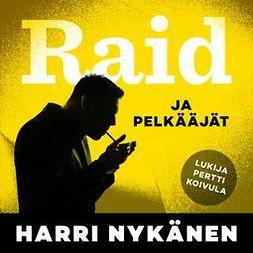 Nykänen, Harri - Raid ja pelkääjät, audiobook