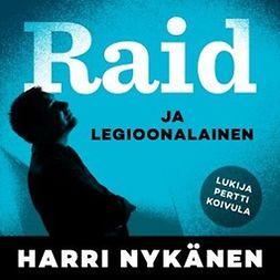 Nykänen, Harri - Raid ja legioonalainen, audiobook
