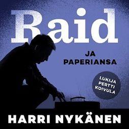 Nykänen, Harri - Raid ja paperiansa, äänikirja