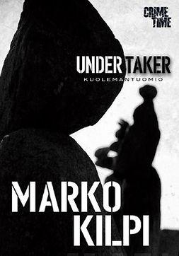 Kilpi, Marko - Undertaker: Kuolemantuomio, ebook