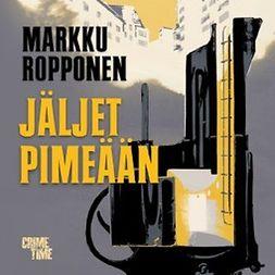 Ropponen, Markku - Jäljet pimeään, äänikirja