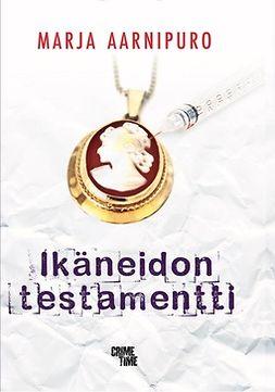 Aarnipuro, Marja - Ikäneidon testamentti, e-kirja