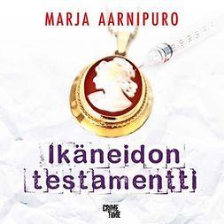 Aarnipuro, Marja - Ikäneidon testamentti, äänikirja