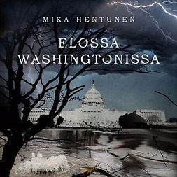 Hentunen, Mika - Elossa Washingtonissa, audiobook