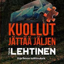 Lehtinen, Tuija - Kuollut jättää jäljen, audiobook