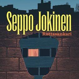 Jokinen, Seppo - Rottasankari, äänikirja