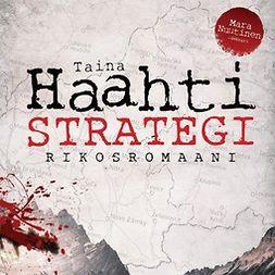 Haahti, Taina - Strategi: Rikosromaani, äänikirja