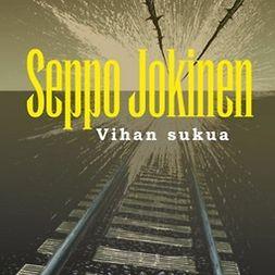 Jokinen, Seppo - Vihan sukua, äänikirja