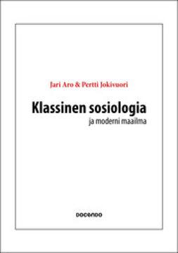 Aro, Jari - Klassinen sosiologia ja moderni maailma, e-kirja