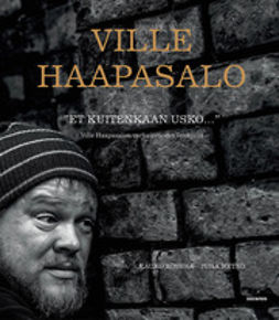 """Haapasalo, Ville - """"Et kuitenkaan usko..."""": Ville Haapasalon varhaisvuodet Venäjällä, e-kirja"""