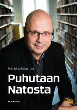 Salomaa, Markku - Puhutaan Natosta, e-kirja
