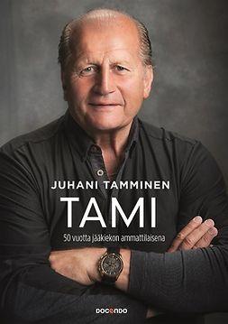 Tamminen, Juhani - Tami: 50 vuotta jääkiekon ammattilaisena, e-kirja