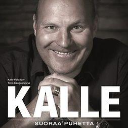 Kangasluoma, Timo - Kalle: Suoraa puhetta, äänikirja