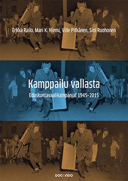 Niemi, Mari K. - Kamppailu vallasta: Eduskuntavaalikampanjat 1945-2015, e-kirja